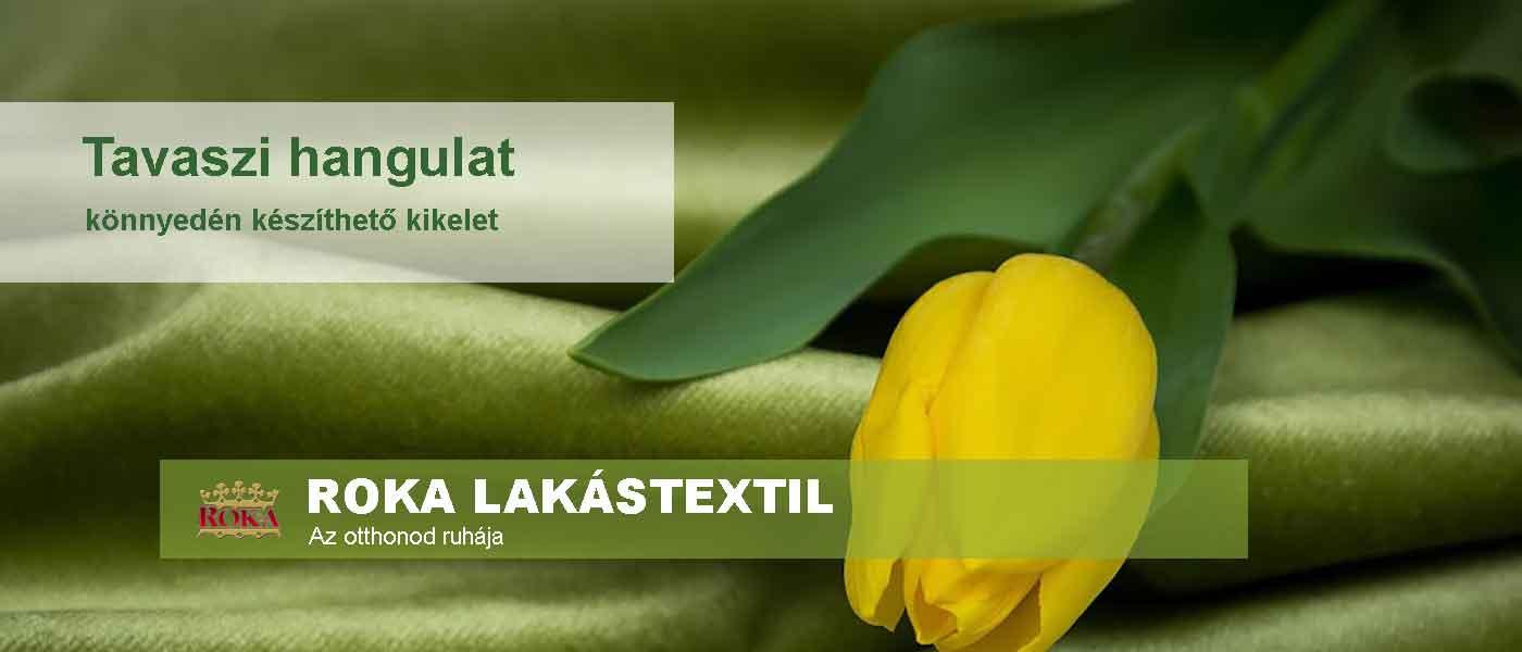 Tavaszi textilek ROKA Lakástextil témák, stílusok